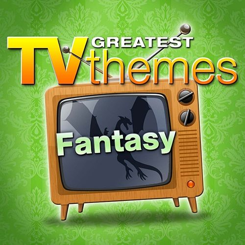 Greatest TV Themes: Fantasy di TV Sounds Unlimited