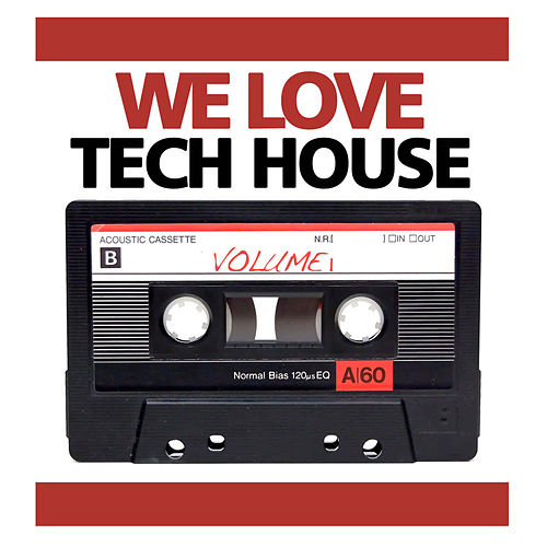 We Love Real Tech House Vol 1 de Various Artists