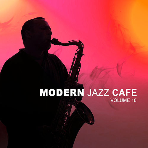 Modern Jazz Cafe Vol. 10 de Various Artists