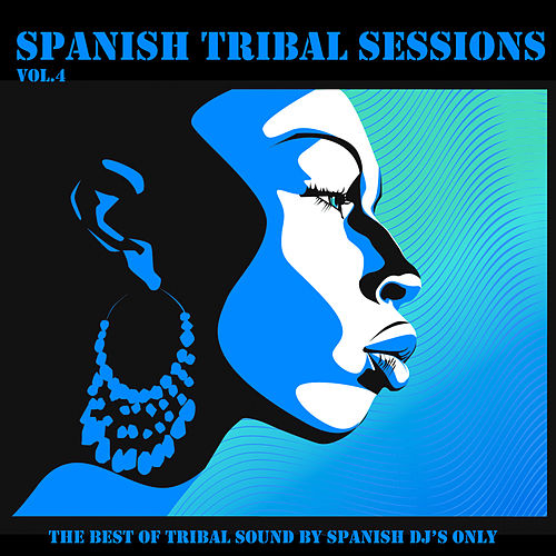 Spanish Tribal Sessions, Vol. 4 von Various Artists