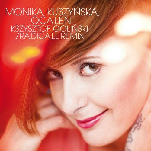 Ocaleni (Krzysztof Golinski Radicall Remix) von Monika Kuszynska