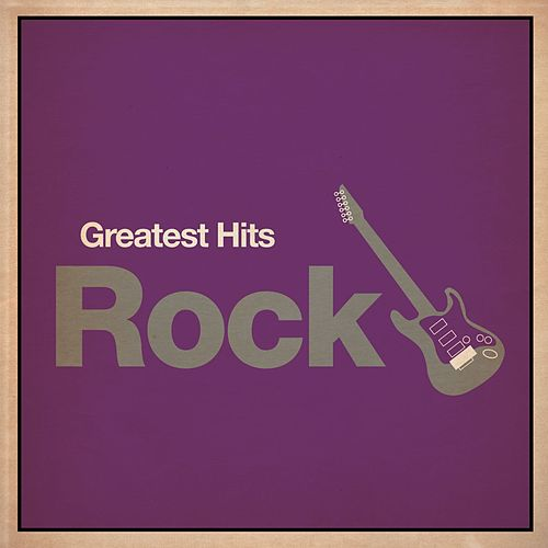 Greatest Hits: Rock by Various Artists