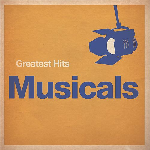 Greatest Hits: Musicals by Greatest Hits: Musicals