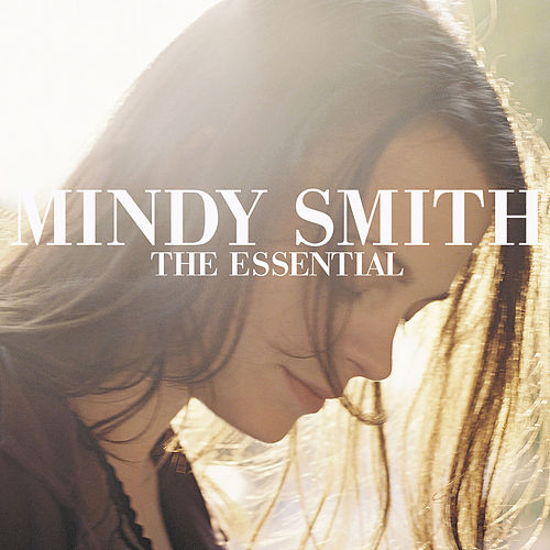 The Essential Mindy Smith by Mindy Smith