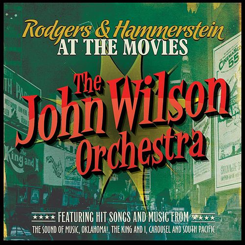 Rodgers & Hammerstein at the Movies fra John Wilson Orchestra