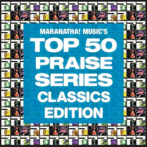 Top 50 Praise Classics de Marantha Praise!