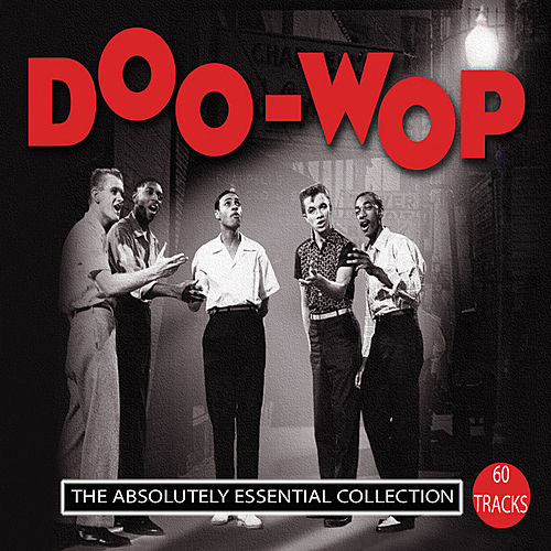 Doo-Wop: The Absolutely Essential Collection by Various Artists