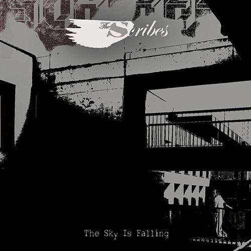 The Sky Is Falling by The Scribes
