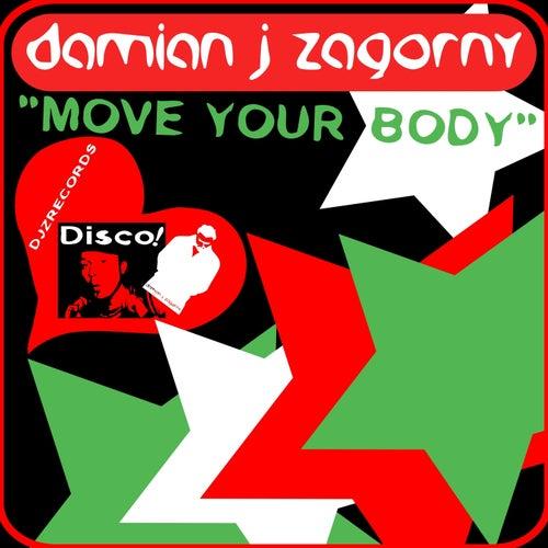 Move Your Body von Damian J Zagorny