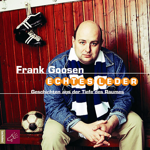 Echtes Leder by Frank Goosen