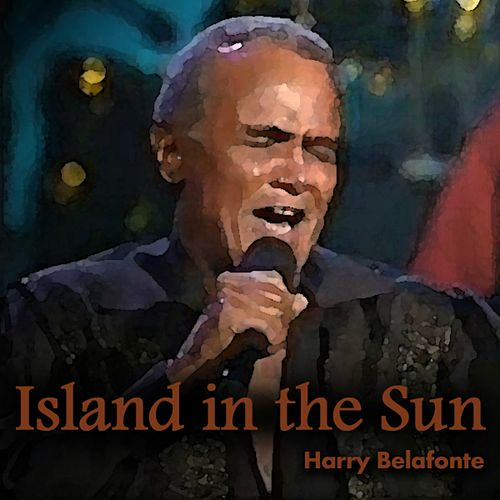 Island in the Sun de Harry Belafonte