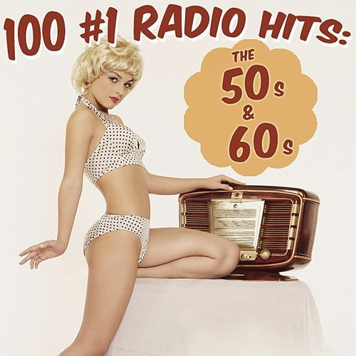 100 #1 Radio Hits: The 50s And 60s by Various Artists
