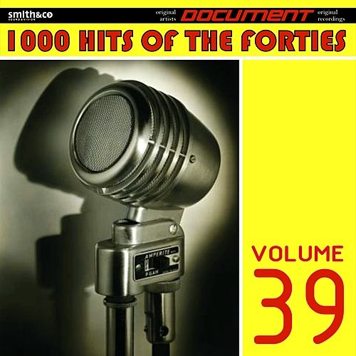 1000 Hits of the Forties, Vol. 39 de Various Artists