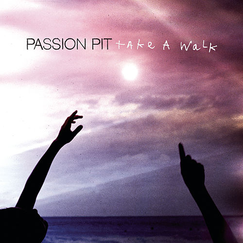 Take A Walk by Passion Pit