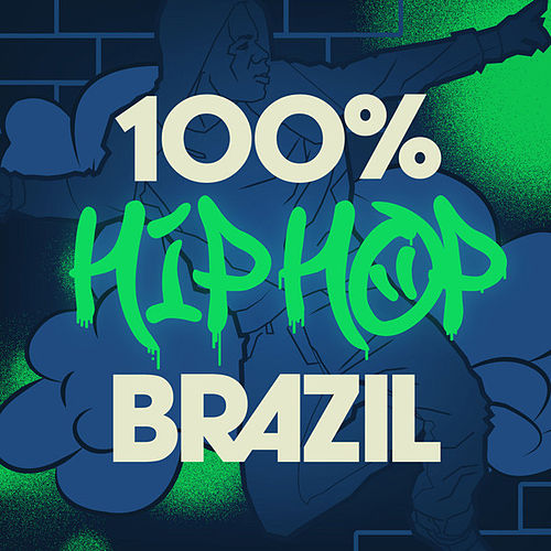 100 % Hip Hop Brazil de Various Artists