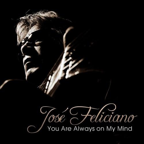 You Are Always on My Mind - Single de Jose Feliciano