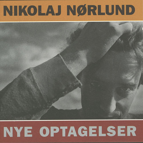Nye Optagelser von Nikolaj Nørlund
