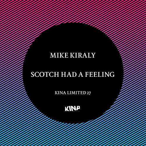 Scotch Had a Feeling by Mike Kiraly