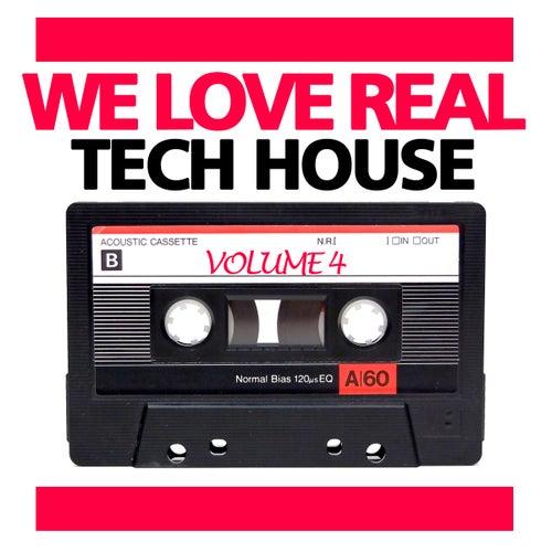 We Love Real Tech House, Vol. 4 de Various Artists