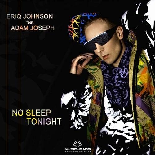 No Sleep Tonight by Eriq Johnson