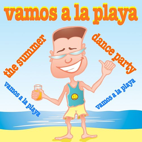 Vamos A La Playa / The Summer Dance Party by Various Artists