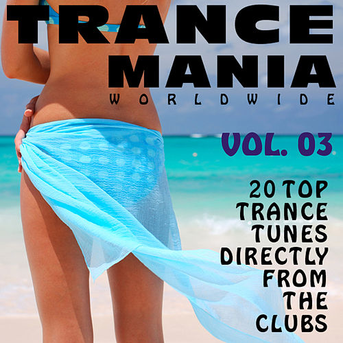 Trance Mania Worldwide Vol. 3 by Various Artists