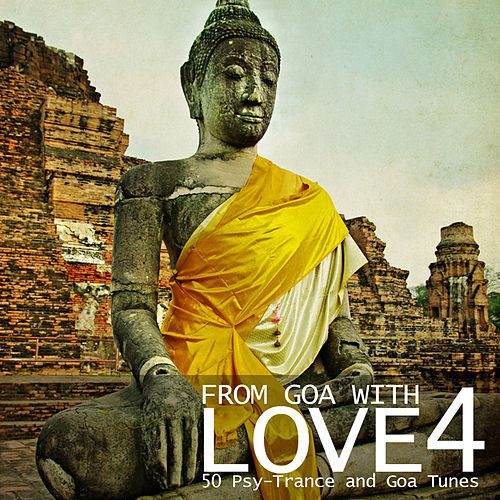 From Goa With Love 4 - 50 Psy-Trance & Goa Tunes by Various Artists