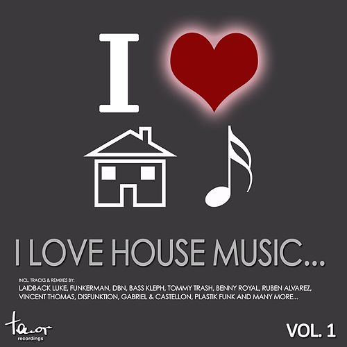I Love House Music... Vol. 1 de Various Artists