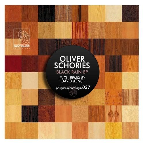 Black Rain EP fra Oliver Schories