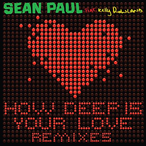 How Deep Is Your Love (feat. Kelly Rowland) de Sean Paul