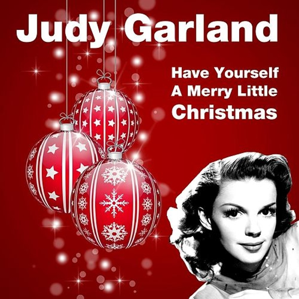 Judy Garland Have Yourself A Merry Little Christmas.Have Yourself A Merry Little Christmas By Judy Garland Napster