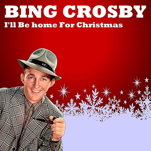 Bing Crosby Ill Be Home For Christmas.Ill Be Home For Christmas By Bing Crosby Napster