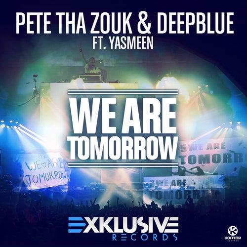 We Are Tomorrow von Pete Tha Zouk