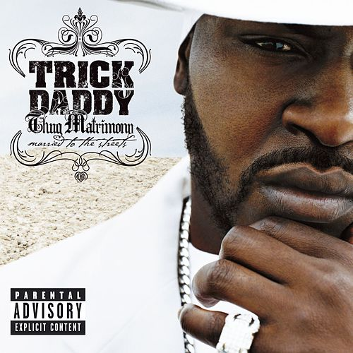 Thug Matrimony: Married To The Streets von Trick Daddy