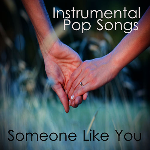 Someone Like You: Instrumental Pop Songs de Instrumental Pop Players