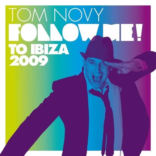 Tom Novy: Follow me to Ibiza 2009 (Kosmonauts Vol.1) von Various Artists