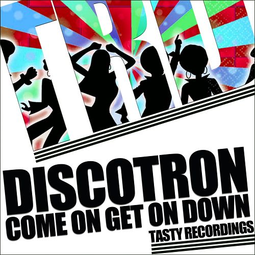Come On Get On Down - Single fra Discotron