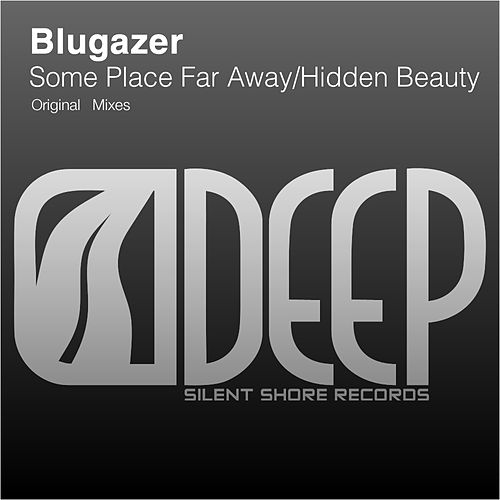 Some Place Far Away / Hidden Beauty - Single by Blugazer
