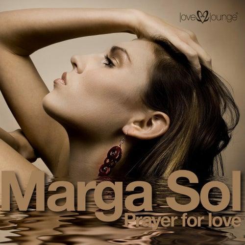 Prayer For Love by Marga Sol