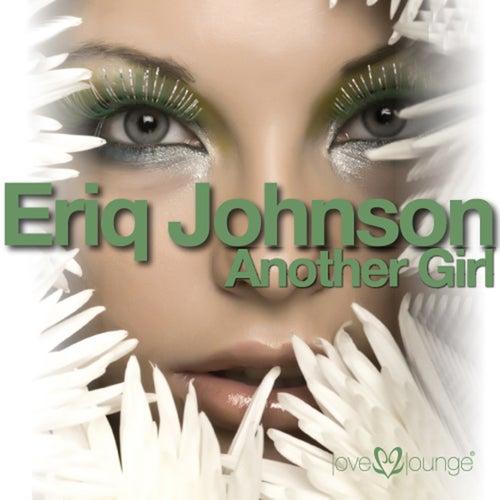 Another Girl by Eriq Johnson