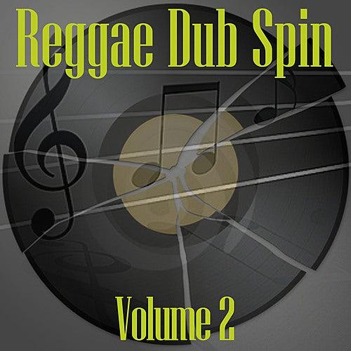 Reggae Dub Spin Vol 2 by Various Artists