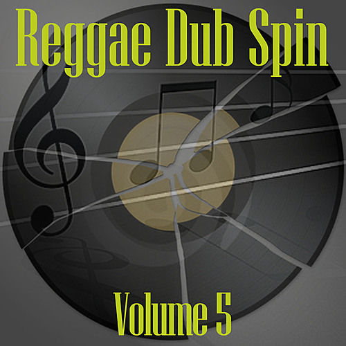 Reggae Dub Spin Vol 5 by Various Artists