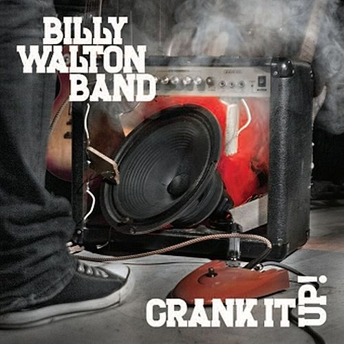 Crank It Up! von Billy Walton Band