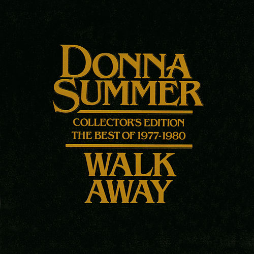 Walk Away - Collector's Edition The Best Of 1977-1980 de Donna Summer