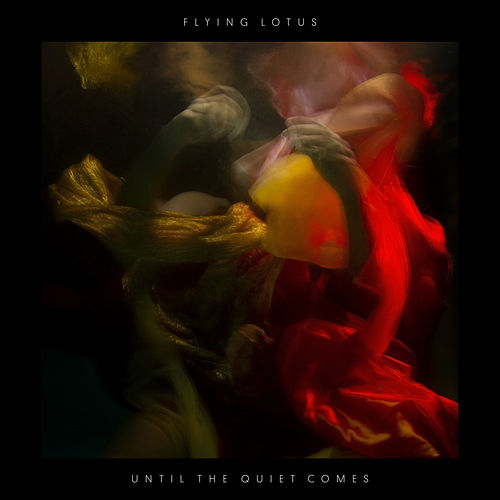 Until The Quiet Comes von Flying Lotus