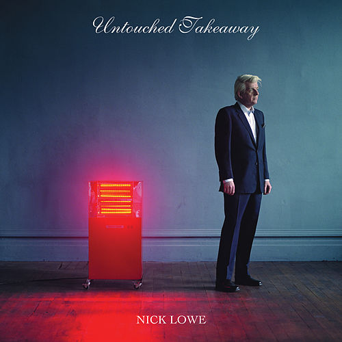 Untouched Takeaway de Nick Lowe