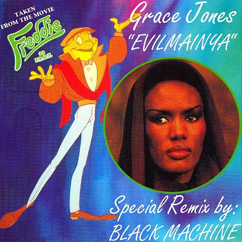 Evilmainya (Taken from the Movie 'freddie') by Grace Jones