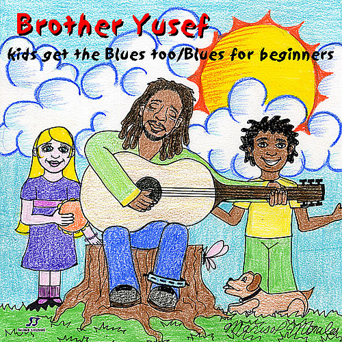 Kids Get the Blues Too/Blues for Beginners by Brother Yusef