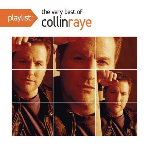 Playlist: The Very Best Of Collin Raye by Collin Raye