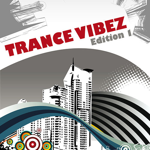 Trance Vibez - Edition 1 by Various Artists